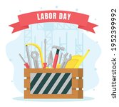 labor day tools background....   Shutterstock .eps vector #1952399992