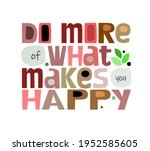 do more of what makes you happy ...   Shutterstock .eps vector #1952585605