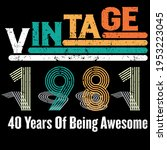 vintage 1981 40 years of being... | Shutterstock .eps vector #1953223045