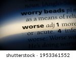 Small photo of worse word in a dictionary. worse concept, definition.