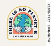 'there is no planet b'  'save...   Shutterstock .eps vector #1953750985