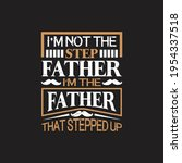 i'm not the step father i'm the ... | Shutterstock .eps vector #1954337518