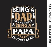 being a dad is an honor being a ... | Shutterstock .eps vector #1954394518