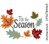 tis the season. autumn. vector... | Shutterstock .eps vector #1956784465