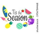 tis the season. summer. vector... | Shutterstock .eps vector #1956784468