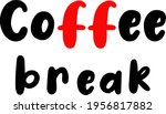 coffee break. the inscription... | Shutterstock .eps vector #1956817882