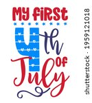 my first 4th of july   happy... | Shutterstock .eps vector #1959121018
