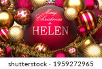Christmas card for Helen to send warmth and love to a family member with shiny, golden Christmas ornament balls and Merry Christmas wishes for Helen, 3d illustration