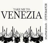 Take Me To Venezia. Vector Hand ...