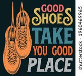 good shoes take you good place  ...   Shutterstock .eps vector #1960469965