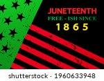 Juneteenth Free Ish Since 1865...