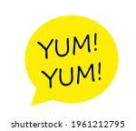Yum Doodle Quote. Speech Bubble ...