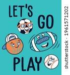 lets go play. ball. sports boys ... | Shutterstock .eps vector #1961571202