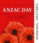 aznac day   lest we forget.... | Shutterstock .eps vector #1961774872