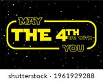 Happy May The 4th Be With You ...