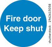 Blue Sign Board Fire Door Keep...