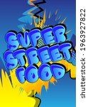 Super Street Food   Comic Book...
