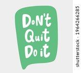 do not quit do it. hand drawn... | Shutterstock .eps vector #1964266285