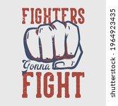 t shirt design fighters gonna...   Shutterstock .eps vector #1964923435