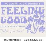 Feeling Good Slogan Print With...