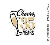 cheers to 35 years lettering...   Shutterstock .eps vector #1966367422
