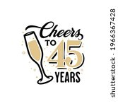 cheers to 45 years lettering...   Shutterstock .eps vector #1966367428
