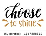 choose to shine hand drawn... | Shutterstock .eps vector #1967558812