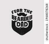 fear the bearded dad   father t ...   Shutterstock .eps vector #1968078268