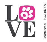 vector logo love with paw...   Shutterstock .eps vector #1968102472