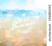 best summer holidays. poster on ... | Shutterstock .eps vector #196882442