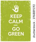 keep calm and go green eco... | Shutterstock .eps vector #196889192