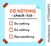 cute funny do nothing checklist....   Shutterstock .eps vector #1970568692