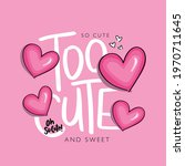 Too Cute Slogan Text And Pink...