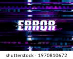 error page with glitch effect ... | Shutterstock .eps vector #1970810672