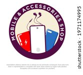mobile accessories shop logo... | Shutterstock .eps vector #1971174995