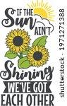 If The Sun Ain't Shining We've...