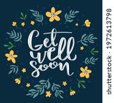 get well soon. handwritten text ... | Shutterstock .eps vector #1972613798