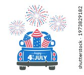 4th of july. a truck carrying... | Shutterstock .eps vector #1973829182