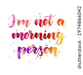 i'm not a morning person  ...   Shutterstock .eps vector #1974866042