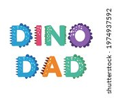dino dad. card for fathers day. ... | Shutterstock .eps vector #1974937592