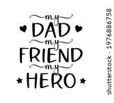 vector poster my dad my friend... | Shutterstock .eps vector #1976886758