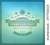 summer holidays vector...   Shutterstock .eps vector #197702615