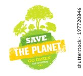 save the planet go green... | Shutterstock .eps vector #197720846