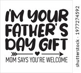 i'm your father's day gift....   Shutterstock .eps vector #1977274592