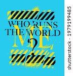 who runs the world slogan print ... | Shutterstock .eps vector #1979199485
