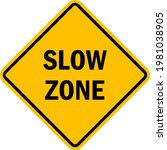 slow zone sign. black on yellow ... | Shutterstock .eps vector #1981038905