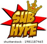 sub hype twitch text emote...   Shutterstock .eps vector #1981187465