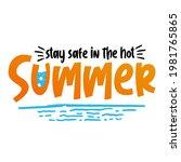 stay safe in hot summer. hot...   Shutterstock .eps vector #1981765865