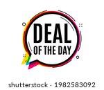 deal of the day symbol. speech... | Shutterstock .eps vector #1982583092