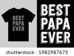 best papa ever t shirt vector... | Shutterstock .eps vector #1982987675
